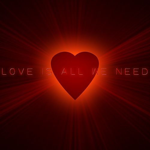 Love Is All We Need (Dance and Love) by Various Artists