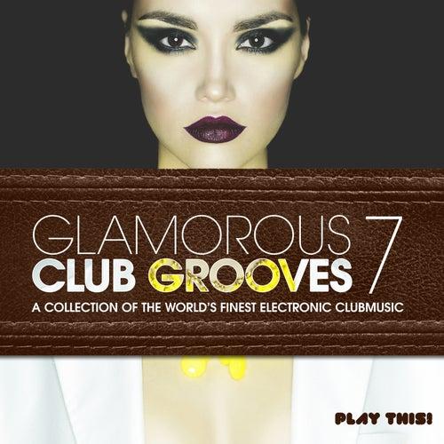 Glamorous Club Grooves, Vol. 7 von Various Artists