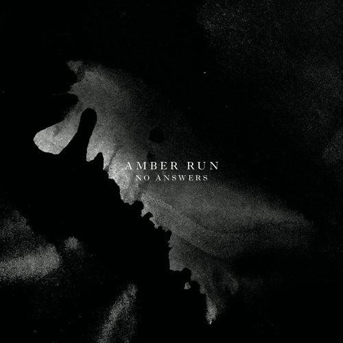 No Answers by Amber Run