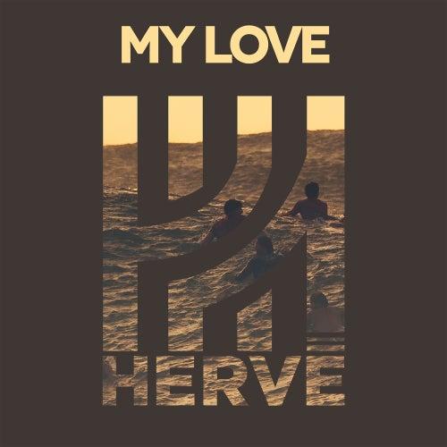 My Love (feat. Phizzals) di Hervé