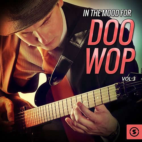 In The Mood For Doo Wop, Vol. 3 von Various Artists