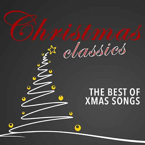 Christmas Classics (The Best of Xmas Songs) von Various Artists