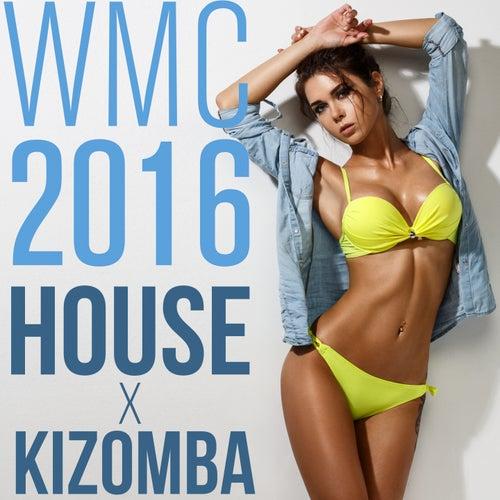 WMC 2016 House X Kizomba de Various Artists