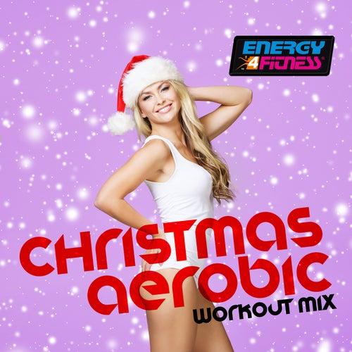 Christmas Aerobic Workout Mix von Various Artists
