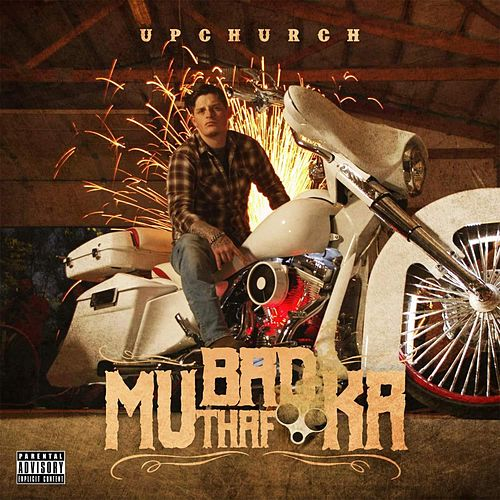 Bad Mutha Fucka by Upchurch
