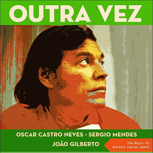 Outra Vez (The Music Of Antônio Carlos Jobim) by Various Artists