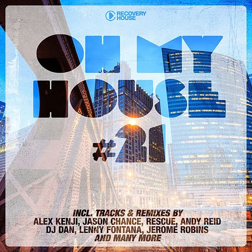 Oh My House #21 de Various Artists