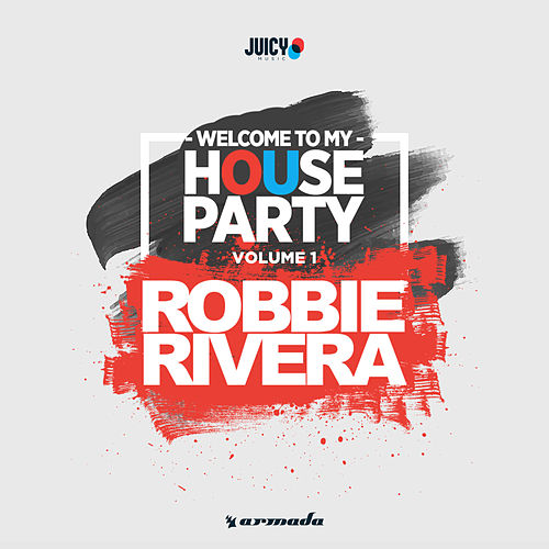Welcome To My House Party, Vol. 1 (Selected by Robbie Rivera) (Extended Versions) von Various Artists