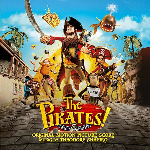 The Pirates! Band of Misfits (Original Motion Picture Score) van Theodore Shapiro