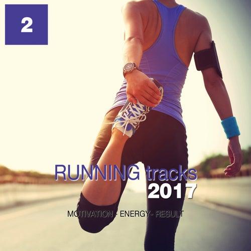 Running Tracks 2017, Vol. 2 (Motivation - Energy - Result) by Various Artists