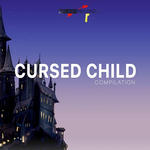 Cursed Child Compilation di Various Artists