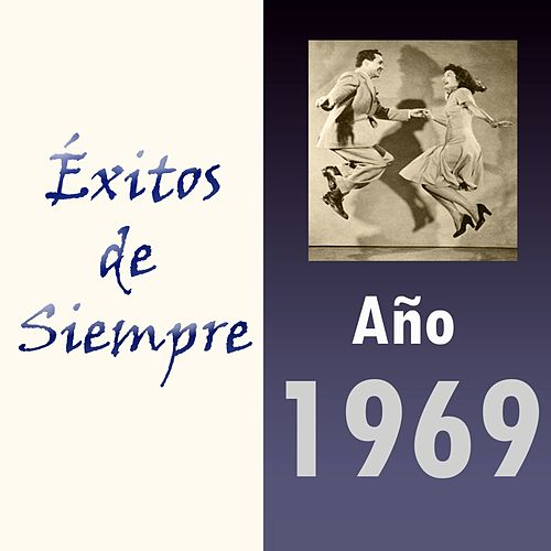 Éxitos de Siempre, Año 1969 by Various Artists