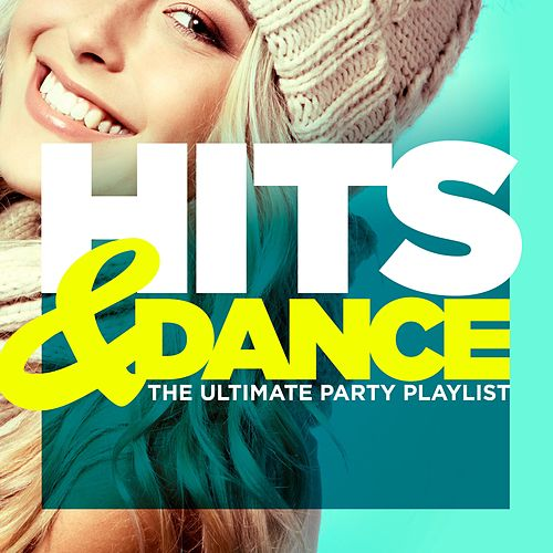 Hits & Dance (The Ultimate Party Playlist) de Various Artists