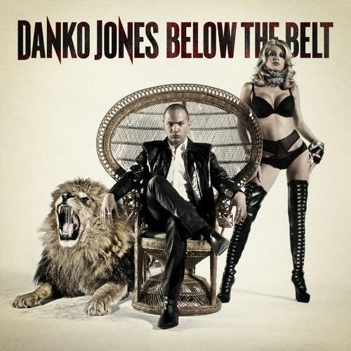 Below the Belt (Bonus Tracks Version) von Danko Jones