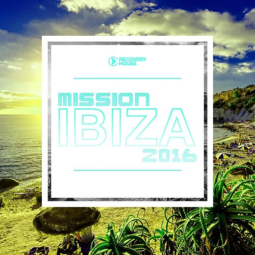 Mission Ibiza 2016 de Various Artists