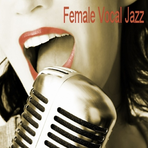 Female Vocal Jazz by Various Artists