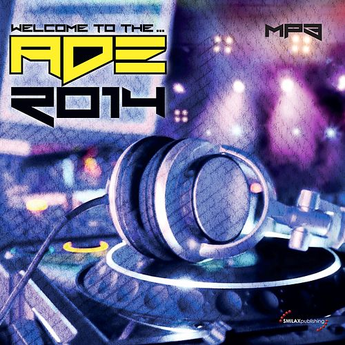 Welcome to The....ADE 2014 de Various Artists