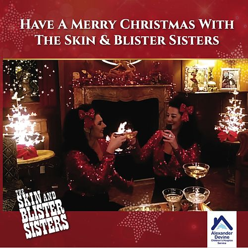 Have a Merry Christmas with The Skin & Blister Sisters by Skin