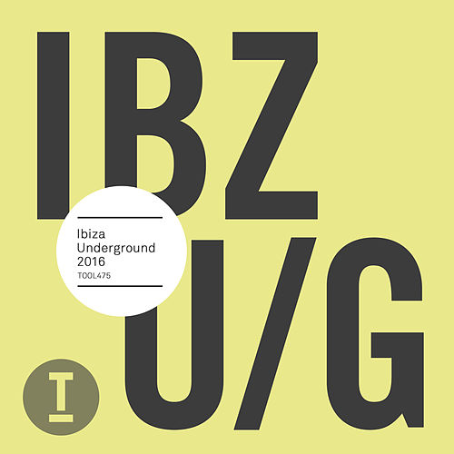Ibiza Underground 2016 by Various Artists