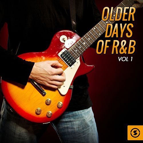 Older Days of R&b, Vol. 1 di Various Artists