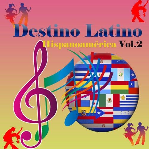 Destino Latino - Hispanoamérica, Vol. 2 von Various Artists