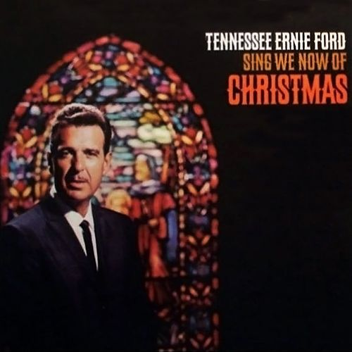 Sing We Now of Christmas by Tennessee Ernie Ford