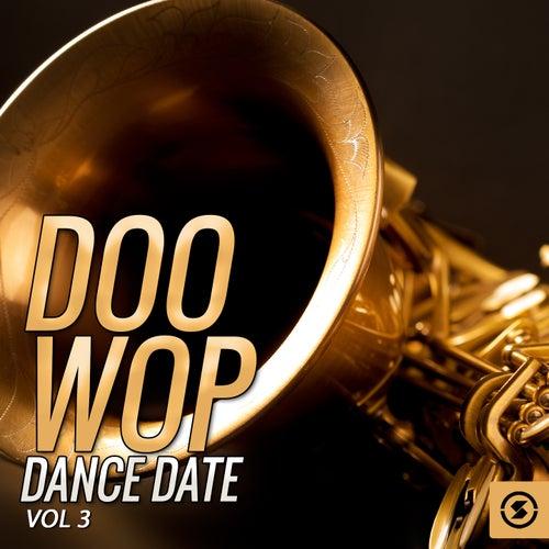 Doo Wop Dance Date, Vol. 3 by Various Artists