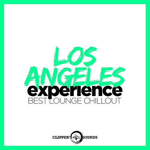 Los Angeles Experience (Best Lounge Chillout) de Various Artists