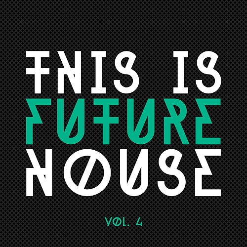 This Is Future House, Vol. 4 de Various Artists