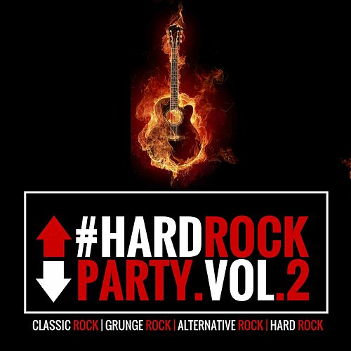 #Hardrockparty, Vol. 2 (New Selection of Classic Rock, Grunge Rock, Alternative Version of Great Rock Songs) de Various Artists