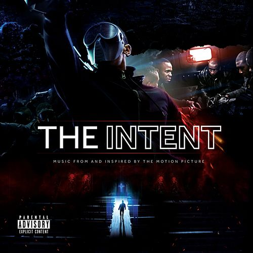 The Intent (Original Motion Picture Soundtrack) von Various Artists