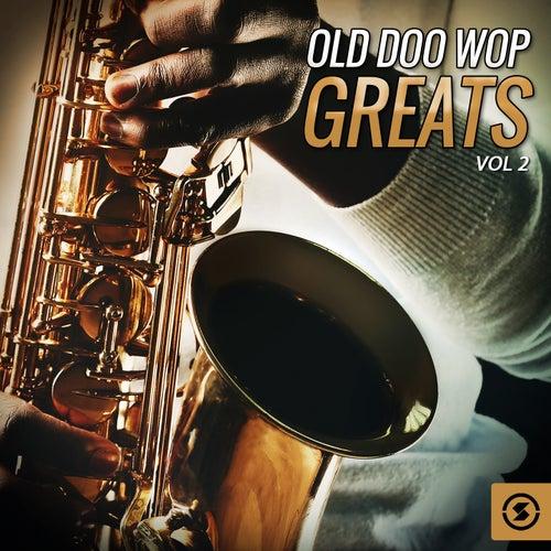 Old Doo Wop Greats, Vol. 2 de Various Artists