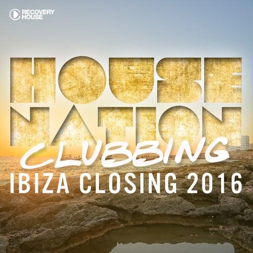 House Nation Clubbing - Ibiza Closing 2016 de Various Artists