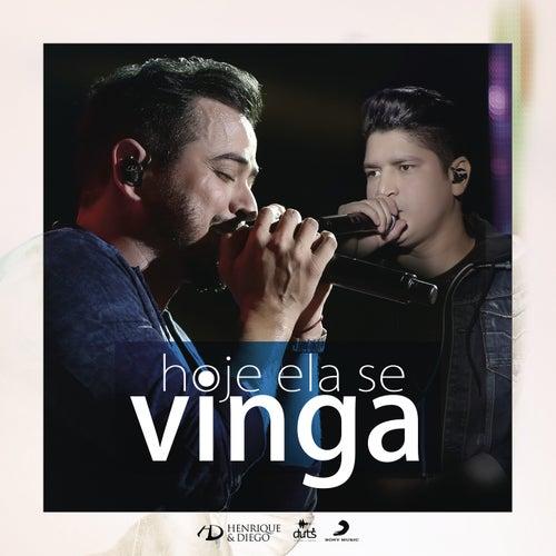 Hoje Ela Se Vinga (Ao Vivo) by Henrique & Diego