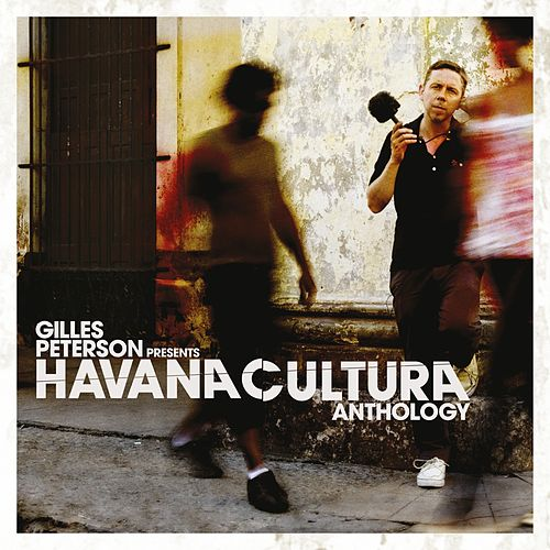 Gilles Peterson Presents Havana Cultura: Anthology de Various Artists