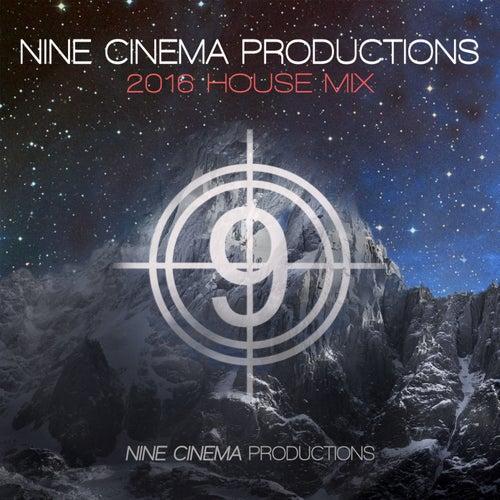 Nine Cinema Productions 2016 (House Mix) de Various Artists