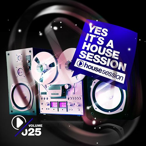 Yes, It's a Housesession-, Vol. 25 de Various Artists