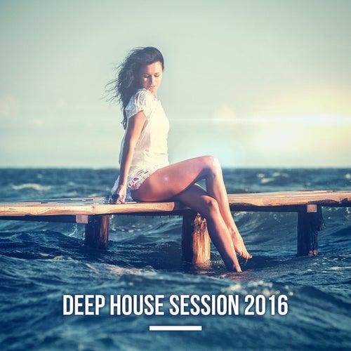 Deep House Session 2016 de Various Artists