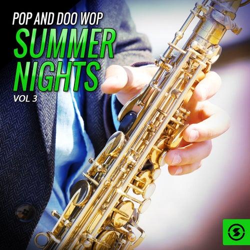 Pop and Doo Wop Summer Nights, Vol. 3 de Various Artists