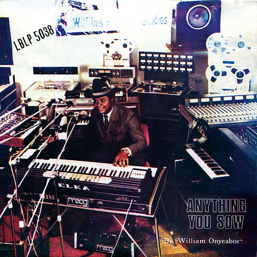 Anything You Sow de William Onyeabor