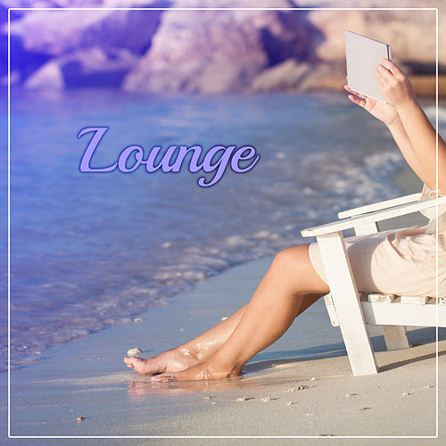Lounge – Bar Lounge, Deep Sounds, Chill Out Music by Chill Out 2017