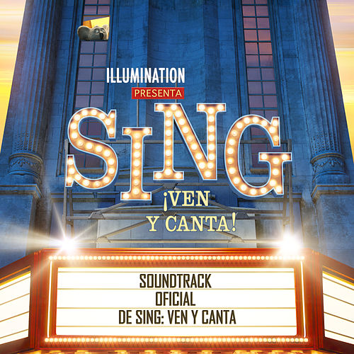 Sing ¡Ven y Canta! (Soundtrack Oficial De Sing: Ven Y Canta) by Various Artists