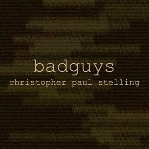Badguys di Christopher Paul Stelling