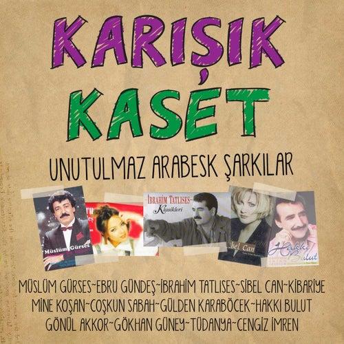 Karışık Kaset (Unutulmaz Arabesk Şarkılar) fra Various Artists