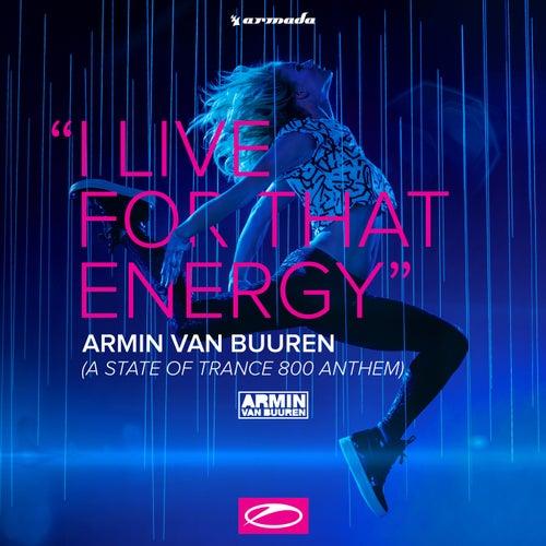 I Live For That Energy (ASOT 800 Anthem) EP van Armin Van Buuren