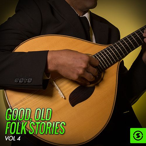 Good, Old Folk Stories, Vol. 4 de Various Artists