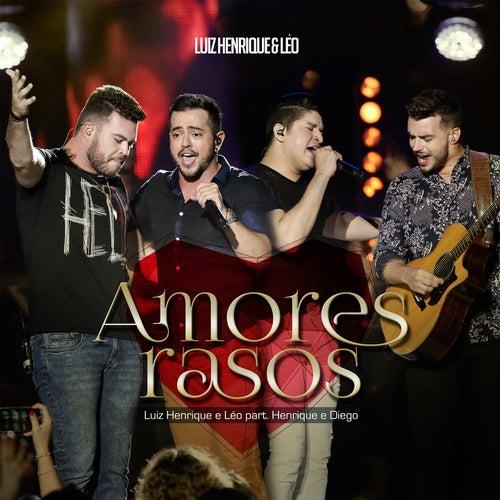 Amores Rasos (Ao Vivo) by Luiz Henrique & Léo