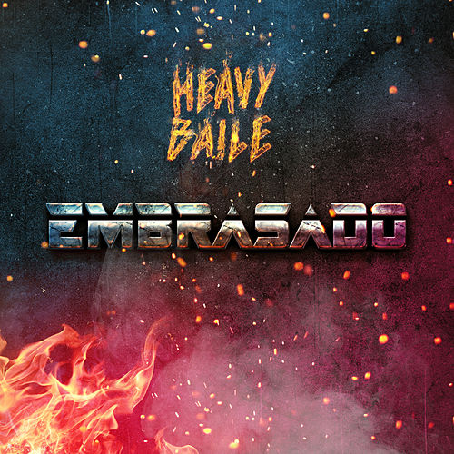 Embrasado by Heavy Baile