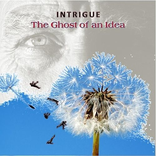 The Ghost of an Idea von Intrigue