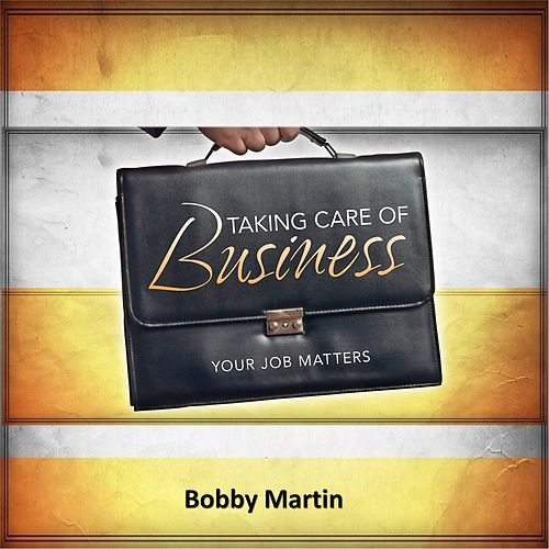 Taking Care of Business de Bobby Martin